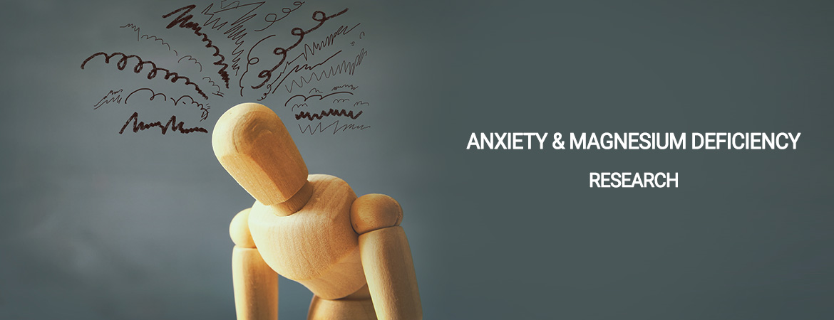 Anxiety & Magnesium Deficiency -Research